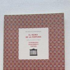 Libros de segunda mano: EL REINO DE LA FORTUNA EXTREMADURA RENACIMIENTO FORTUNA PETER SLOTERDIJK. Lote 172638139