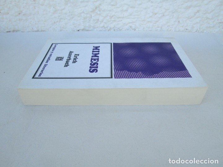 Libros de segunda mano: MIMESIS. ERICH AUERBACH. FONDO DE CULTURA ECONOMICA. 1996. VER FOTOGRAFIAS ADJUNTAS - Foto 4 - 172706194