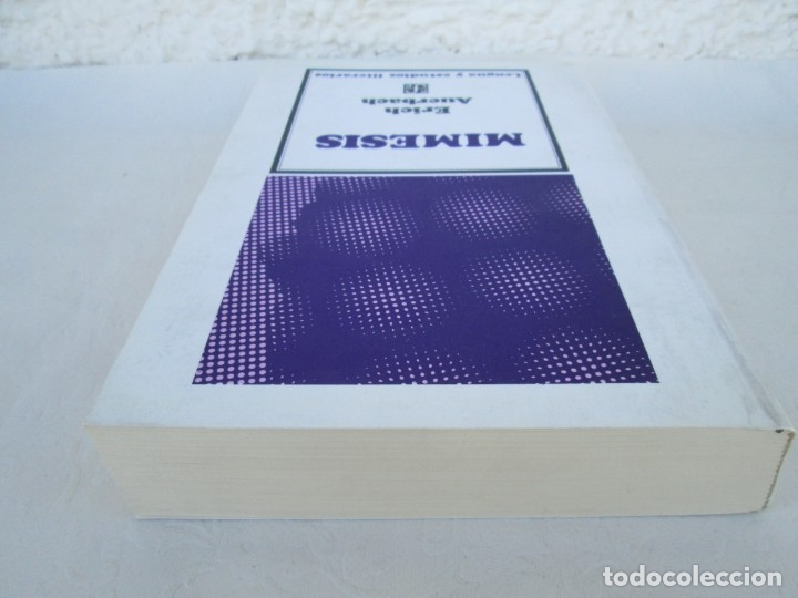 Libros de segunda mano: MIMESIS. ERICH AUERBACH. FONDO DE CULTURA ECONOMICA. 1996. VER FOTOGRAFIAS ADJUNTAS - Foto 5 - 172706194