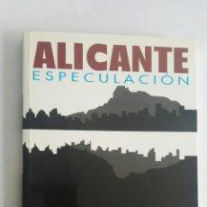 Libros de segunda mano: ALICANTE ESPECULACIÓN. Lote 172762205