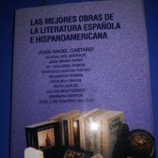 Libros de segunda mano: LAS MEJORES OBRAS DE LA LITERATURAESPAÑOLA E HISPANOAMERICANA - JUAN ANGEL CASTAÑO. Lote 172840435