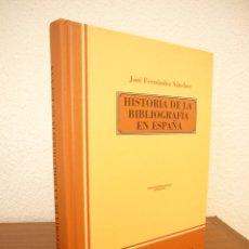 Libros de segunda mano: JOSÉ FERNÁNDEZ SÁNCHEZ: HISTORIA DE LA BIBLIOGRAFÍA EN ESPAÑA (COMPAÑÍA LITERARIA, 1994) PERFECTO. Lote 172908977