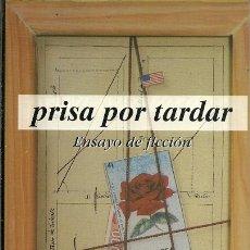 Libros de segunda mano: PRISA POR TARDAR ENRIQUE GIL CALVO TAURUS ENSAYO DE FICCION 1995. Lote 172934773