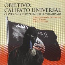 Libros de segunda mano: OBJETIVO: CALIFATO UNIVERSAL. Lote 173003289