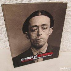 Libros de segunda mano: EL HONOR DE LAS INJURIAS. CARLOS GARCIA ALIX. BUSCA Y CAPTURA DE FELIPE SANDOVAL. ED:VEGAP 2007. Lote 173142262
