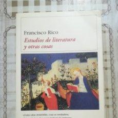 Libros de segunda mano: ESTUDIOS DE LITERATURA Y OTRAS COSAS - FRANCISCO RICO. Lote 173149169