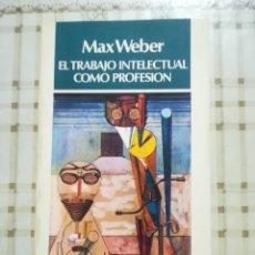 Libros de segunda mano: EL TRABAJO INTELECTUAL COMO PROFESIÓN - MAX WEBER. Lote 173150447