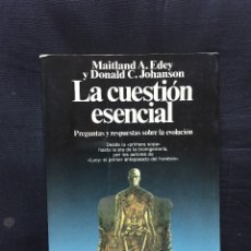 Libros de segunda mano: LA CUESTIÓN ESENCIAL. MAITLAND A. EDEY Y DONALD C. JOHANSON. Lote 173637509
