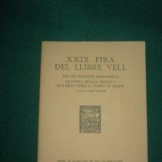 Libros de segunda mano: XXIX FIRA DEL LLIBRE VELL. GREMI DE LLIBRETERS DE VELL DE BARCELONA 15 SEPT. - 1 OCTUBRE 1980.. Lote 173906595