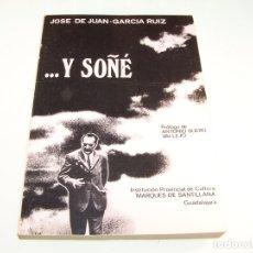 Libros de segunda mano: ...Y SOÑÉ. JOSE DE JUAN GARCÍA RUIZ. INST. MARQUES DE SANTILLANA. GUADALAJARA. 1979.. Lote 174058403
