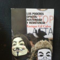 Libros de segunda mano: LOS PODERES OPACOS: AUSTERIDAD Y RESISTENCIA ENRIQUE GIL CALVO. Lote 174209337