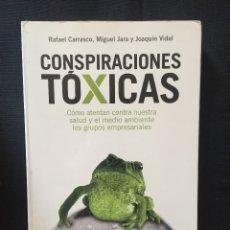 Libros de segunda mano: CONSPIRACIONES TÓXICAS RAFAEL CARRASCO, MIGUEL JARA Y JOAQUÍN VIDAL. Lote 174209747