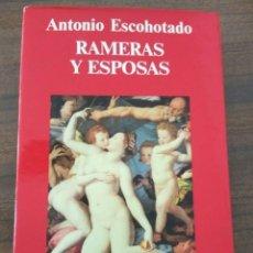 Libros de segunda mano: RAMERAS Y ESPOSAS. ANTONIO ESCOHOTADO. Lote 174230732
