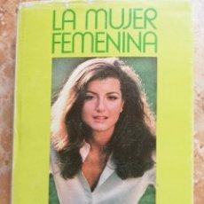 Libros de segunda mano: LA MUJER FEMENINA. ARIANNA STASSINOPOULOS. 1973.. Lote 174417707