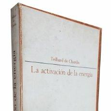 Libros de segunda mano: LA ACTIVACION DE LA ENERGIA. DE CHARDIN TEILHARD. TAURUS EDICIONES. 1967. Lote 3547154