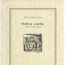 Libros de segunda mano: PABLO GARCÍA BAENA : SELVA VARIA (SOBRE POESÍA Y POETAS). E.D.A., 2007 . Lote 174487355