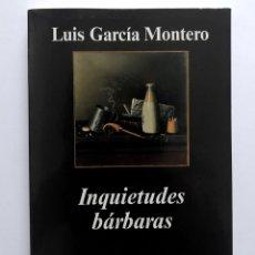 Libros de segunda mano: INQUIETUDES BÁRBARAS. LUIS GARCÍA MONTERO. NUEVO. Lote 174514542