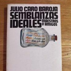 Libros de segunda mano: JULIO CARO BAROJA SENBLANZAS IDEALES MAESTROS Y AMIGOS. Lote 174534410