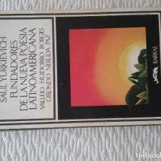 Libros de segunda mano: FUNDADORES DE LA NUEVA POESÍA LATINOAMERICANA VALLEJO HUIDOBRO BORGES GIRANDO NERUDA PAZ. Lote 174736124