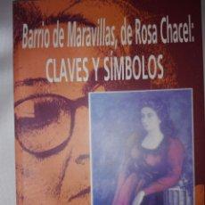 Libros de segunda mano: BARRIO DE MARAVILLAS, DE ROSA CHACEL: CLAVES Y SÍMBOLOS. Lote 175028184