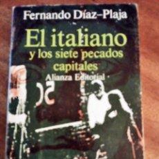 Libros de segunda mano: EL ITALIANO Y LOS SIETE PECADOS CAPITALES. FERNANDO DÍAZ PLAJA. ALIANZA EDITORIAL. 1.970. Lote 175219439