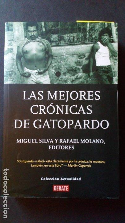 LAS MEJORES CRONICAS DE GATOPARDO - MIGUEL SILVA Y RAFAEL MOLANO (Libros de Segunda Mano (posteriores a 1936) - Literatura - Ensayo)