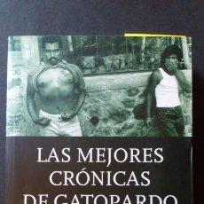 Libros de segunda mano: LAS MEJORES CRONICAS DE GATOPARDO - MIGUEL SILVA Y RAFAEL MOLANO. Lote 175221518