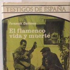 Libros de segunda mano: EL FLAMENCO VIDA Y MUERTE - FERNANDO QUIÑONES. Lote 175377567