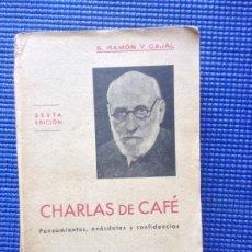 Libros de segunda mano: S RAMON Y CAJAL CHARLAS DE CAFE PENSAMIENTO ANECDOTAS Y CONFIDENCIAS. Lote 175447999