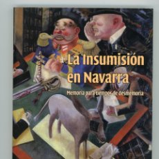 Libros de segunda mano: LA INSUMISIÓN EN NAVARRA. MEMORIA PARA TIEMPOS DE DESMEMORIA. ÓSCAR BEORLEGUI. PAMIELA 2012. Lote 175478185