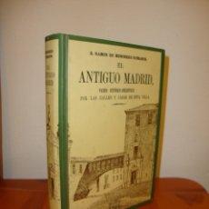 Libros de segunda mano: EL ANTIGUO MADRID - RAMON DE MESONERO ROMANOS - FACSÍMIL, MUY BUEN ESTADO. Lote 175567473