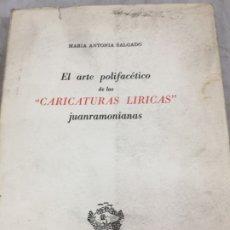 Libros de segunda mano: EL ARTE POLIFACETICO DE LAS CARICATURAS LIRICAS JUANRAMONIANAS. SALGADO, MARIA ANTONIA 1968. Lote 175745050