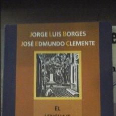 Libros de segunda mano: EL LENGUAJE DE BUENOS AIRES (BUENOS AIRES, 1998) JORGE LUIS BORGES/ JOSÉ EDMUNDO CLEMENTE. Lote 176010159