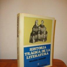 Libros de segunda mano: HISTORIA TRÁGICA DE LA LITERATURA - WALTER MUSCHG - FONDO DE CULTURA ECONÓMICA. Lote 176054262