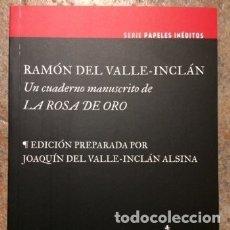 Libros de segunda mano: RAMÓN DEL VALLE-INCLÁN. UN CUADERNO MANUSCRITO DE LA ROSA DE ORO. JOAQUÍN DEL VALLE-INCLÁN ALSINA. Lote 176070985