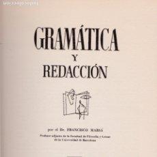 Libros de segunda mano: GRAMÁTICA Y REDACCIÓN / POR FRANCISCO MARSÁ - 1965. Lote 176168872