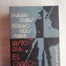 Libros de segunda mano: DIVAGACIONES PEDAGÓGICAS SOBRE LA HISTORIA Y EL QUIJOTE. DAMATO GUTIÉRRE PHILLIPS. Lote 176198982