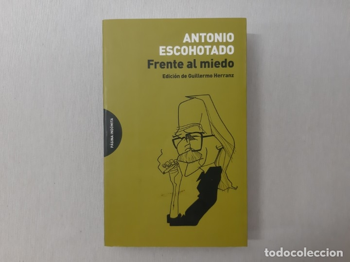 FRENTE AL MIEDO POR ANTONIO ESCOHOTADO (2015) - ESCOHOTADO, ANTONIO (Libros de Segunda Mano (posteriores a 1936) - Literatura - Ensayo)
