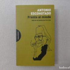 Libros de segunda mano: FRENTE AL MIEDO POR ANTONIO ESCOHOTADO (2015) - ESCOHOTADO, ANTONIO. Lote 176242139