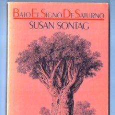 Libros de segunda mano: SUSANG SONTAG. BAJO EL SIGNO DE SATURNO. EDHASA. Lote 176423898