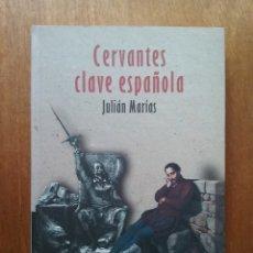 Libros de segunda mano: CERVANTES CLAVE ESPAÑOLA, JULIAN MARIAS, ALIANZA EDITORIAL, 2003. Lote 176568825