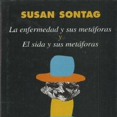 Libros de segunda mano: LA ENFERMEDAD Y SUS METÁFORAS & EL SIDA Y SUS METÁFORAS, SUSAN SONTAG. Lote 176612498