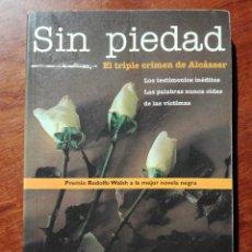 Libros de segunda mano: ALCACER. CASO ALCASSER. SIN PIEDAD DE FERNANDO MARTÍNEZ LAINEZ. Lote 170357082