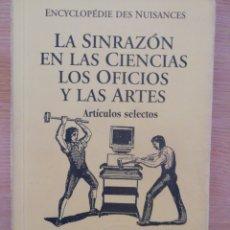 Libros de segunda mano: LA SINRAZÓN EN LAS CIENCIAS, LOS OFICIOS Y LAS ARTES. ARTÍCULOS SELECTOS. ENCYCLOPÉDIE DES NUISANCES. Lote 176820859