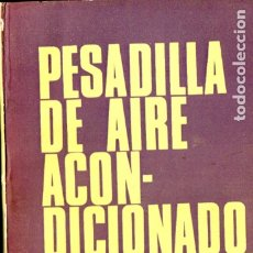 Libros de segunda mano: HENRY MILLER : PESADILLA DE AIRE ACONDICIONADO (SIGLO VEINTE, 1969). Lote 176838409