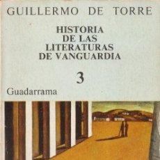Libros de segunda mano: HISTORIA DE LAS LITERATURAS DE VANGUARDIA - DE TORRE, GUILLERMO 1974. Lote 176887279