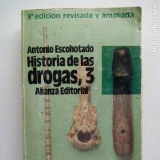 Libros de segunda mano: HISTORIA DE LAS DROGAS, 3. ANTONIO ESCOHOTADO. ALIANZA EDITORIAL. ESPAÑA 1995.. Lote 176984904