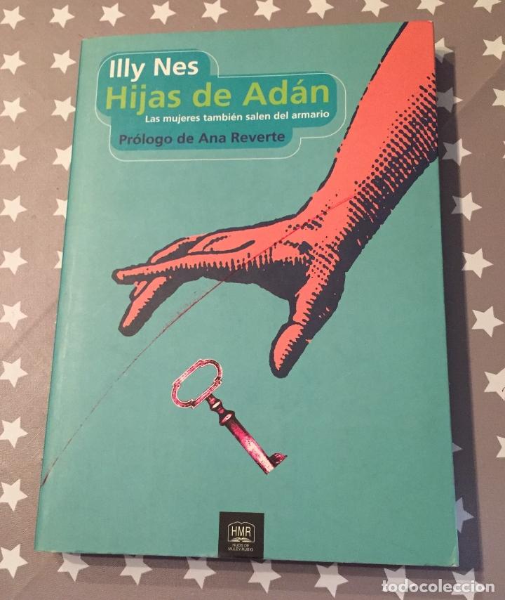 HIJAS DE ADAN, LAS MUJERES TAMBIEN SALEN DEL ARMARIO, ILLY NES (Libros de Segunda Mano (posteriores a 1936) - Literatura - Ensayo)
