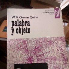 Libros de segunda mano: PALABRA Y OBJETO. W. V. ORMAN QUINE. TRAD. MANUEL SACRISTÁN. . Lote 177657559