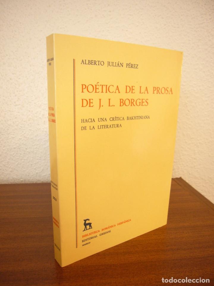Libros de segunda mano: ALBERTO JULIÁN PÉREZ: POÉTICA DE LA PROSA DE JORGE LUIS BORGES (GREDOS, 1986) - Foto 2 - 177670357